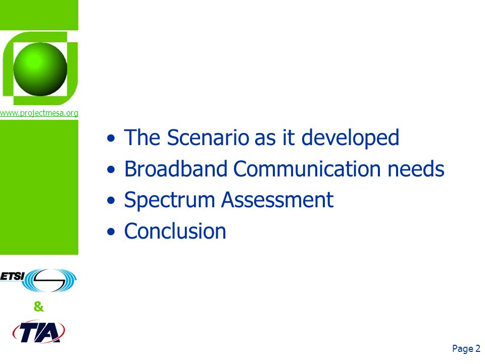 www.projectmesa.org & Page 2 The Scenario as it developed Broadband Communication needs Spectrum Assessment Conclusion