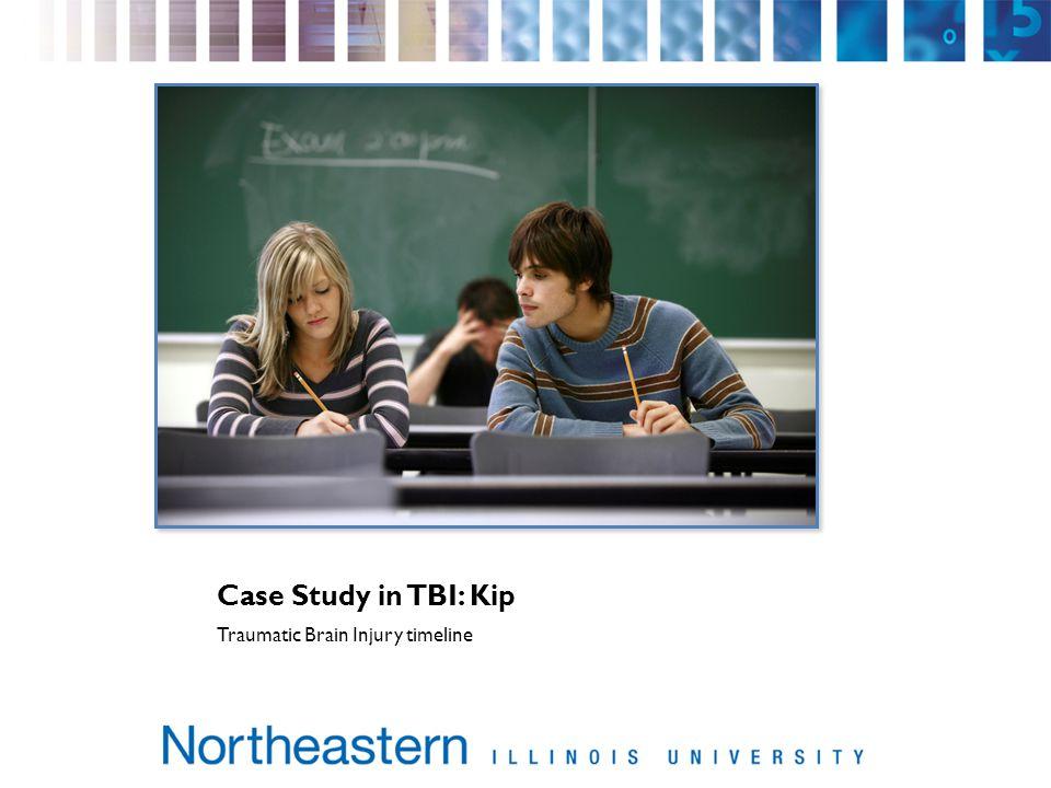 Case Study in TBI: Kip Traumatic Brain Injury timeline