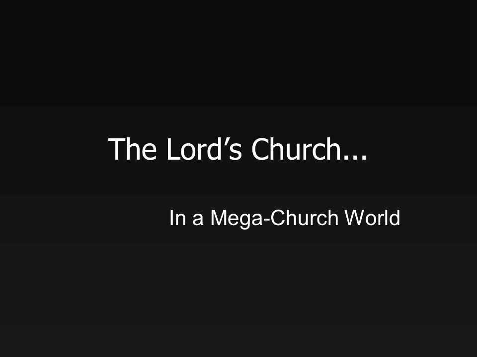 The Lords Church... In a Mega-Church World