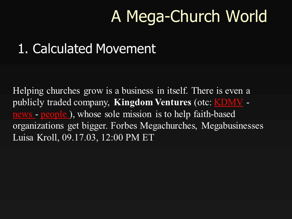 A Mega-Church World 1. Calculated Movement Helping churches grow is a business in itself.