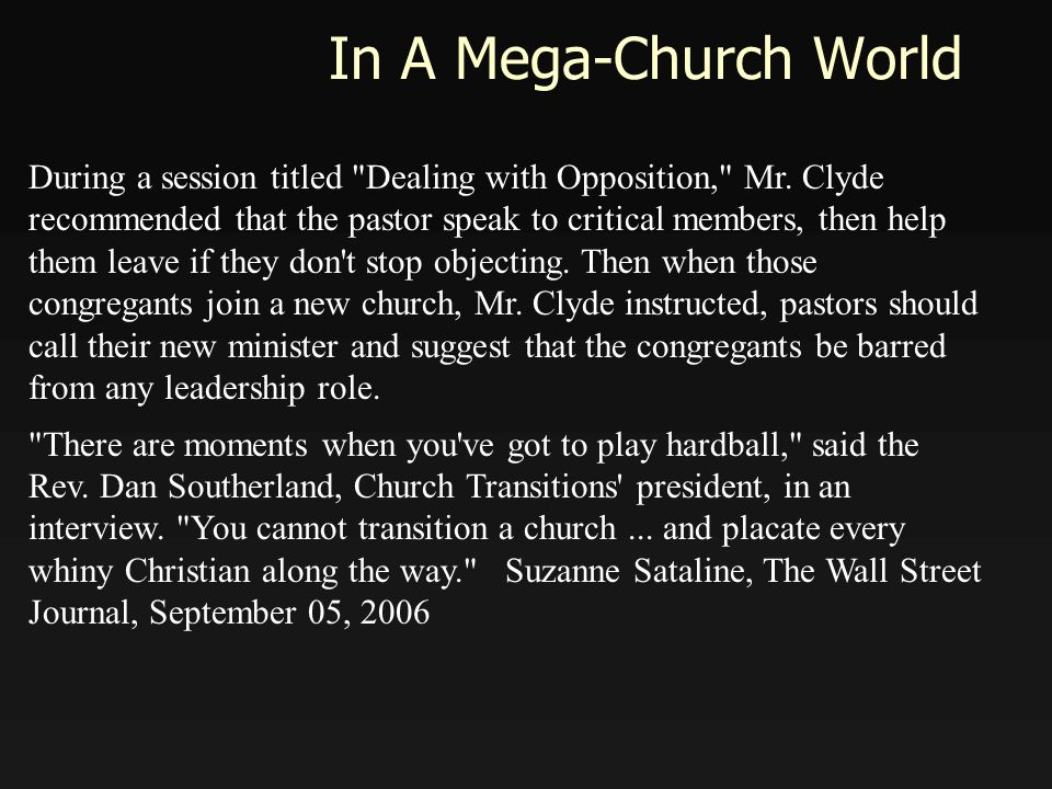In A Mega-Church World During a session titled Dealing with Opposition, Mr.