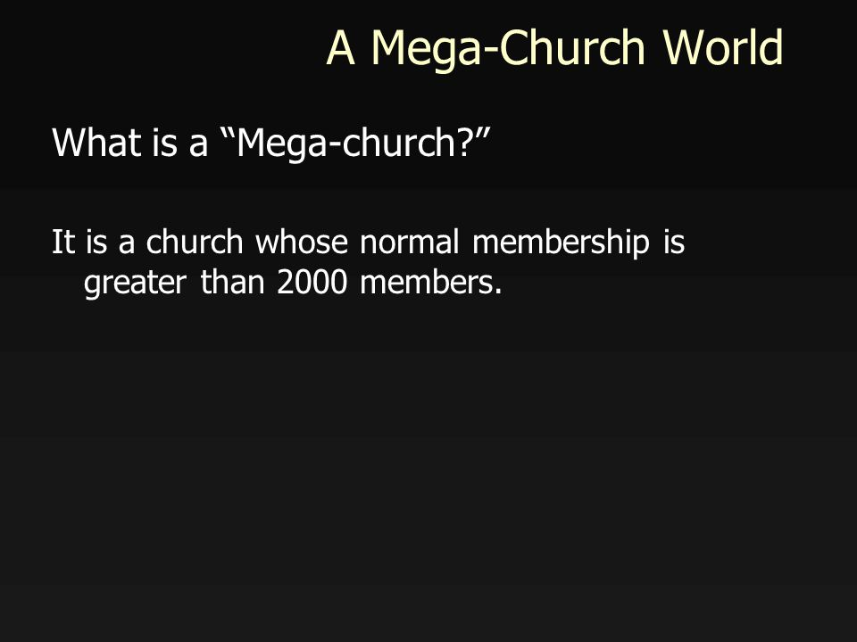 A Mega-Church World What is a Mega-church.