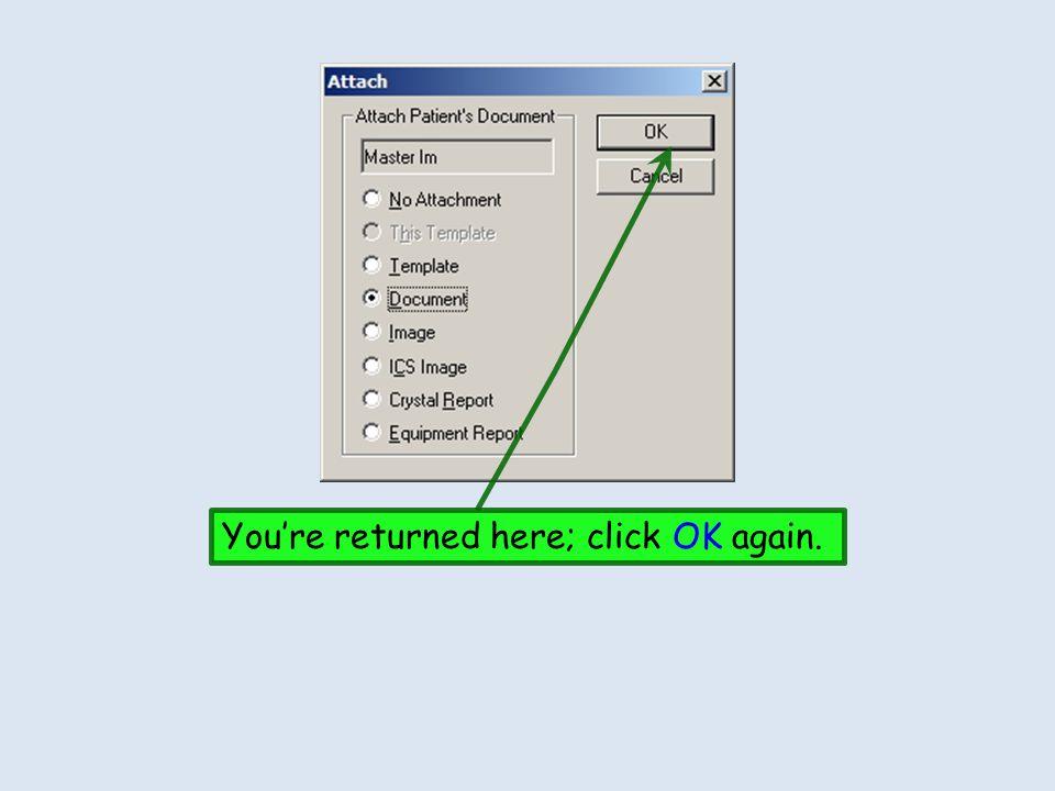 Youre returned here; click OK again.