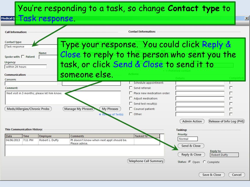 Youre responding to a task, so change Contact type to Task response.