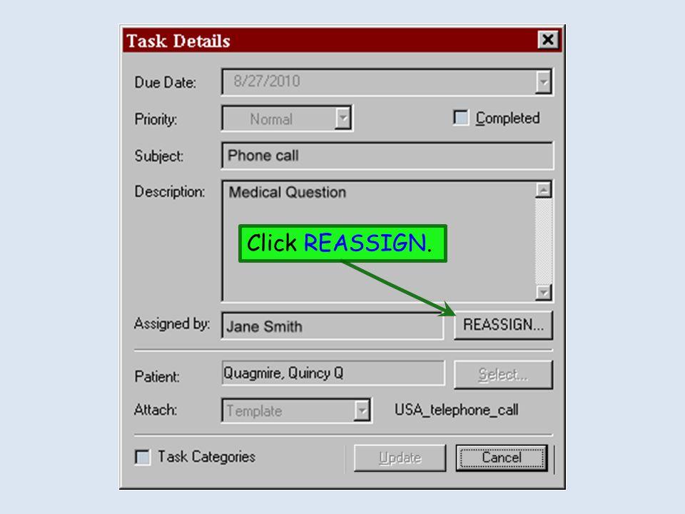 Click REASSIGN.