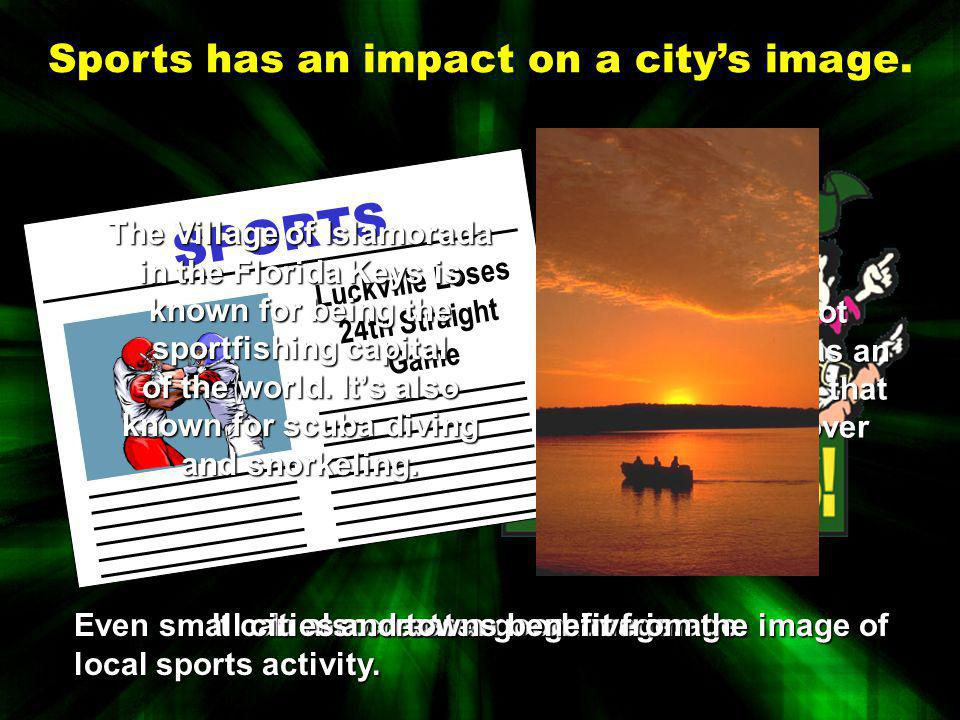 Sports marketing is good for the local community. Major events have a significant impact on the local economy. People who travel to watch the game wil
