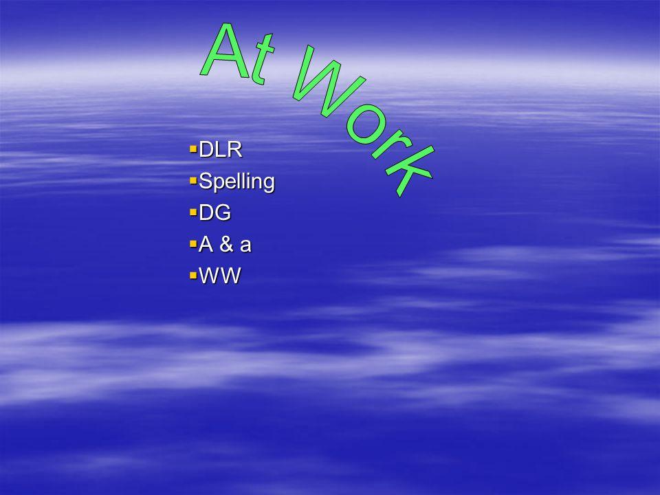 DLR DLR Spelling Spelling DG DG A & a A & a WW WW
