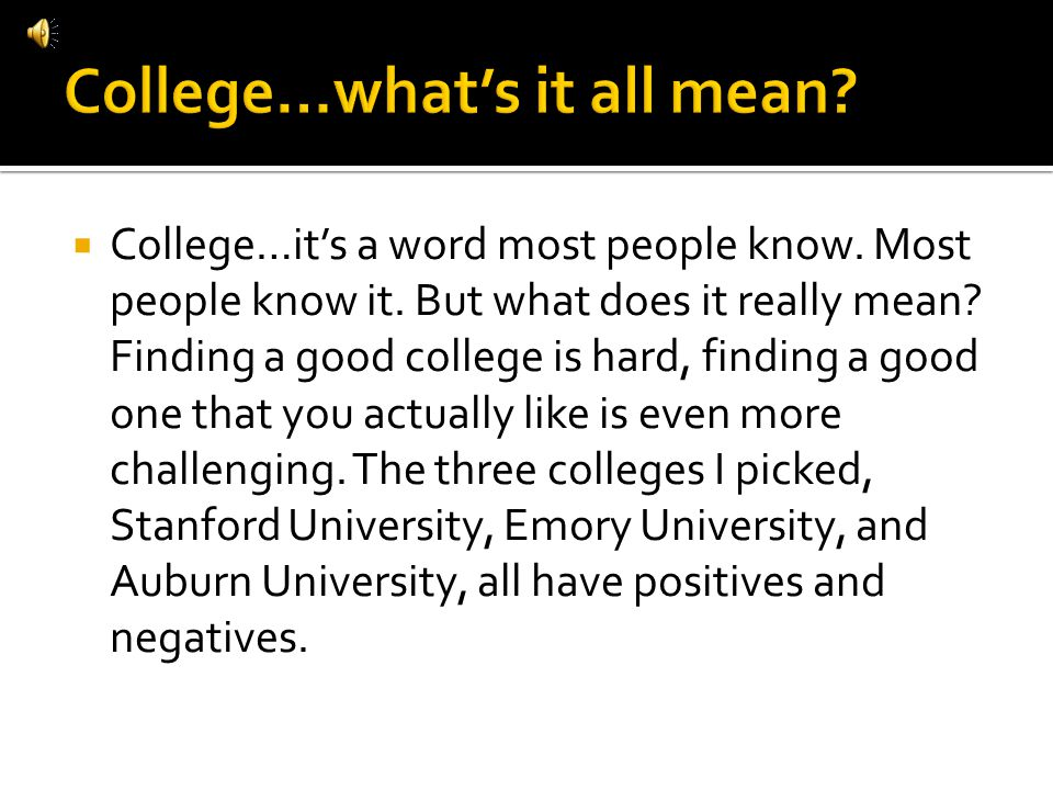 College…its a word most people know.Most people know it.