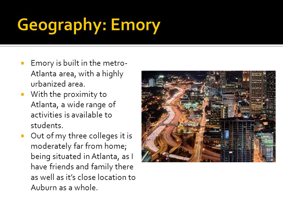 Emory is built in the metro- Atlanta area, with a highly urbanized area.