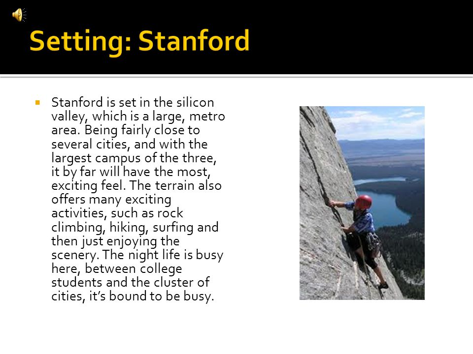 Stanford is set in the silicon valley, which is a large, metro area.