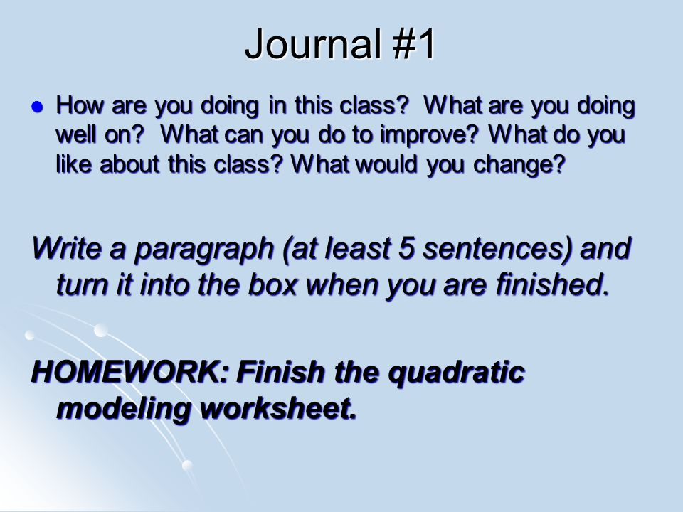 Journal #1 How are you doing in this class. What are you doing well on.