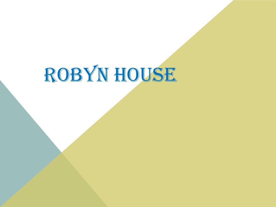 ROBYN HOUSE