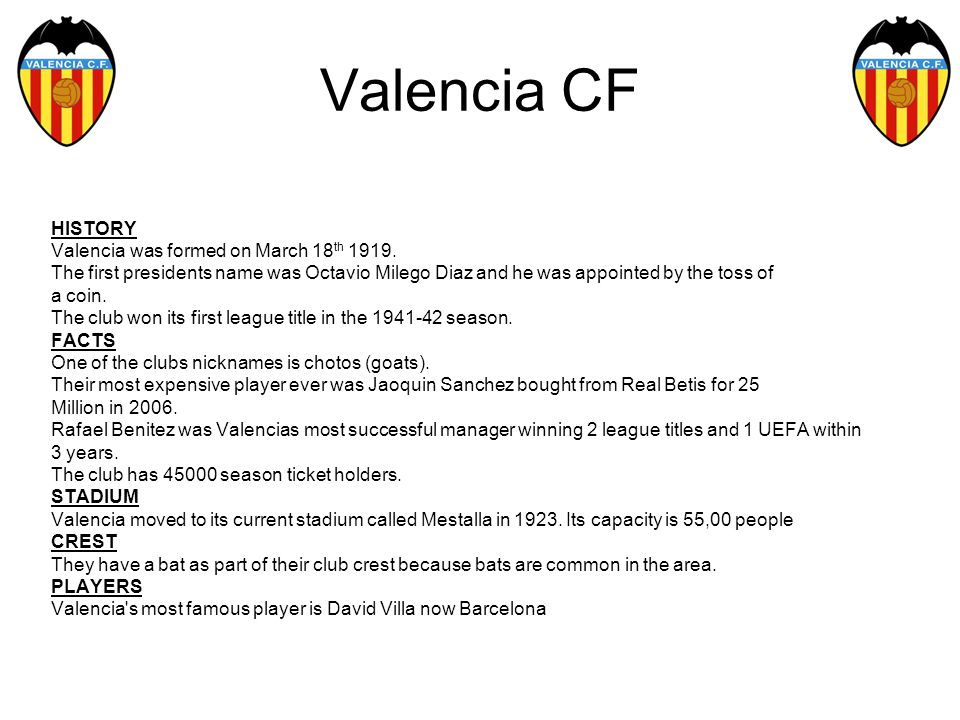 Valencia CF HISTORY Valencia was formed on March 18 th 1919.