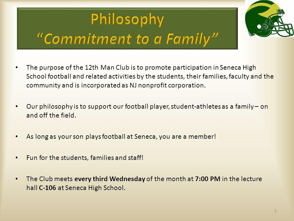 3 The purpose of the 12th Man Club is to promote participation in Seneca High School football and related activities by the students, their families,