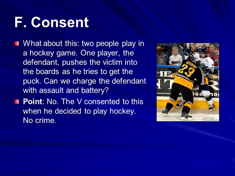 F.Consent What about this: two people play in a hockey game.