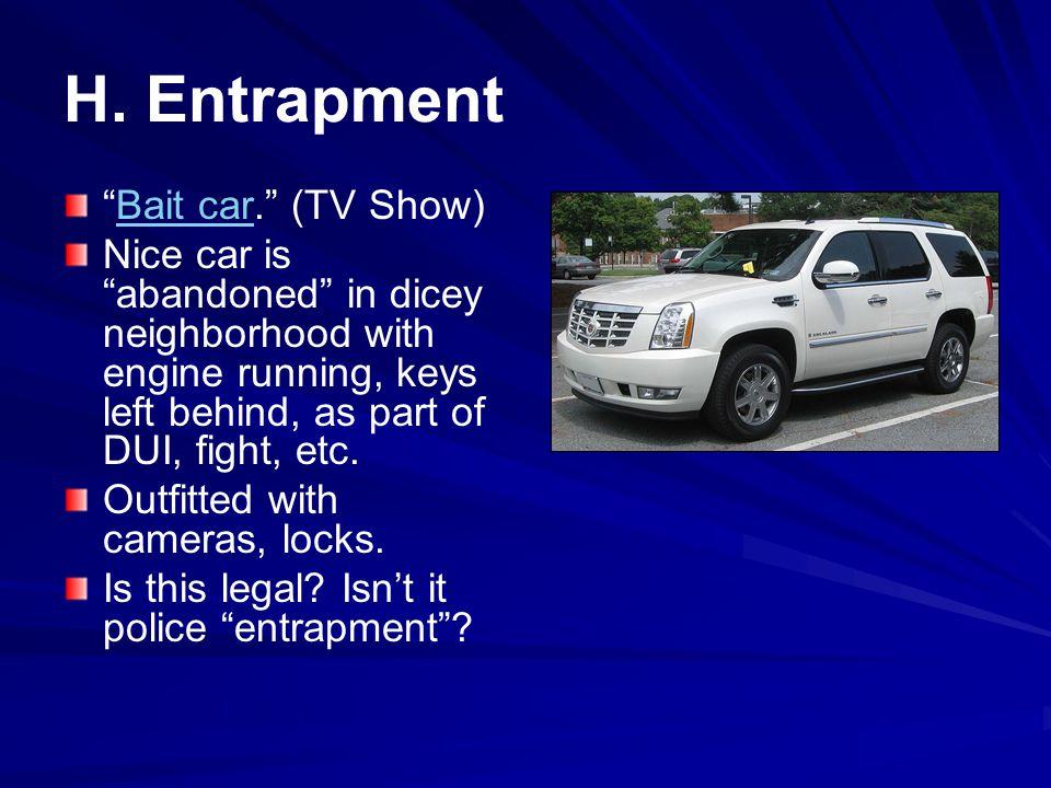 H.Entrapment Bait car.