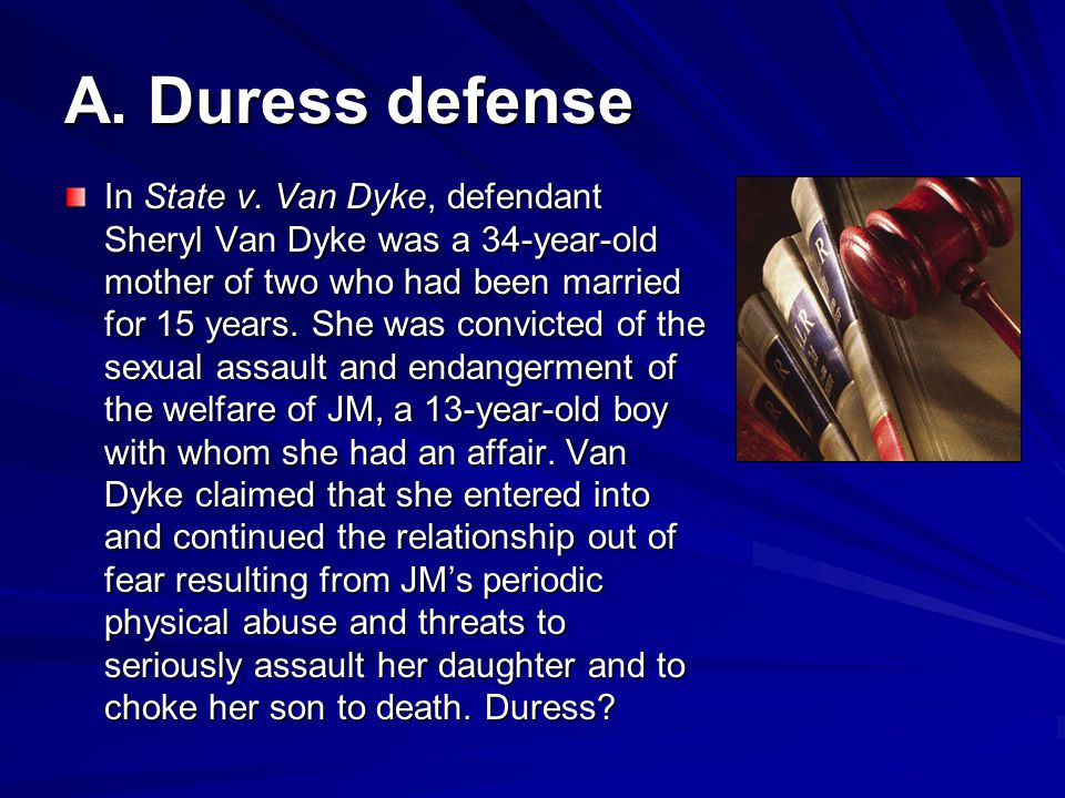 A.Duress defense In State v.
