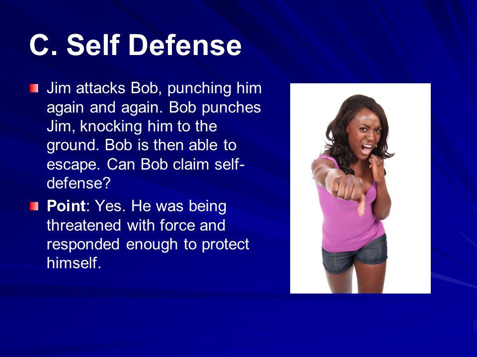 C.Self Defense Jim attacks Bob, punching him again and again.