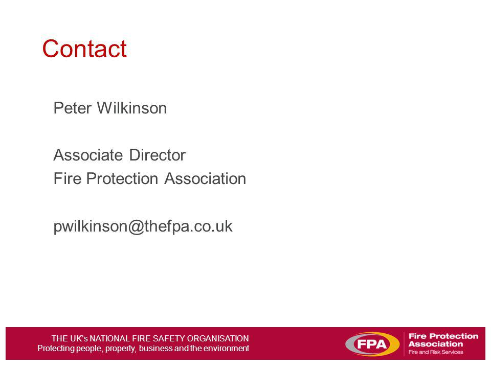 THE UKs NATIONAL FIRE SAFETY ORGANISATION Protecting people, property, business and the environment Contact Peter Wilkinson Associate Director Fire Pr