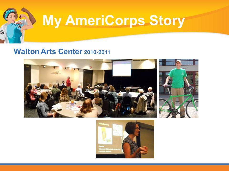 Walton Arts Center 2010-2011 My AmeriCorps Story