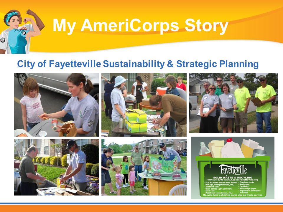 City of Fayetteville Sustainability & Strategic Planning My AmeriCorps Story
