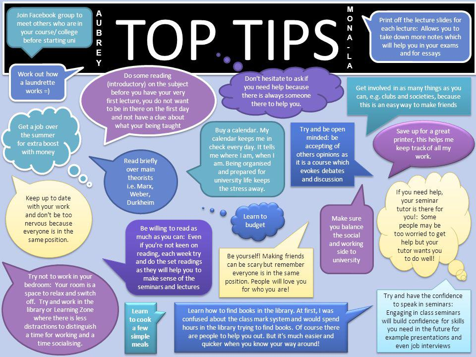 TOP TIPS Get involved in as many things as you can, e.g.