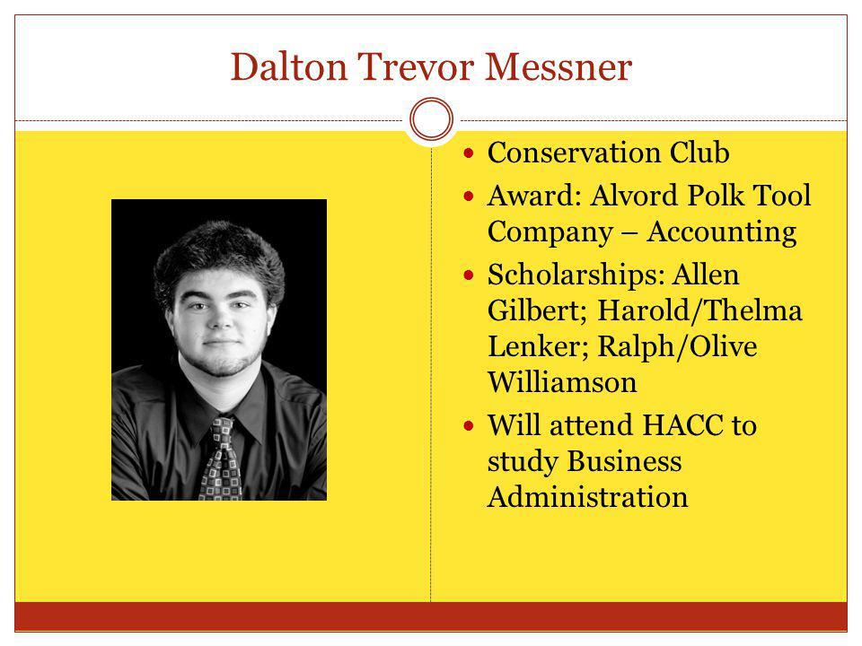 Dalton Trevor Messner Conservation Club Award: Alvord Polk Tool Company – Accounting Scholarships: Allen Gilbert; Harold/Thelma Lenker; Ralph/Olive Wi