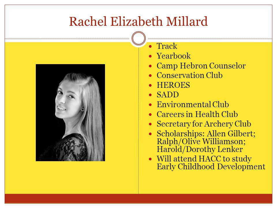 Rachel Elizabeth Millard Track Yearbook Camp Hebron Counselor Conservation Club HEROES SADD Environmental Club Careers in Health Club Secretary for Ar