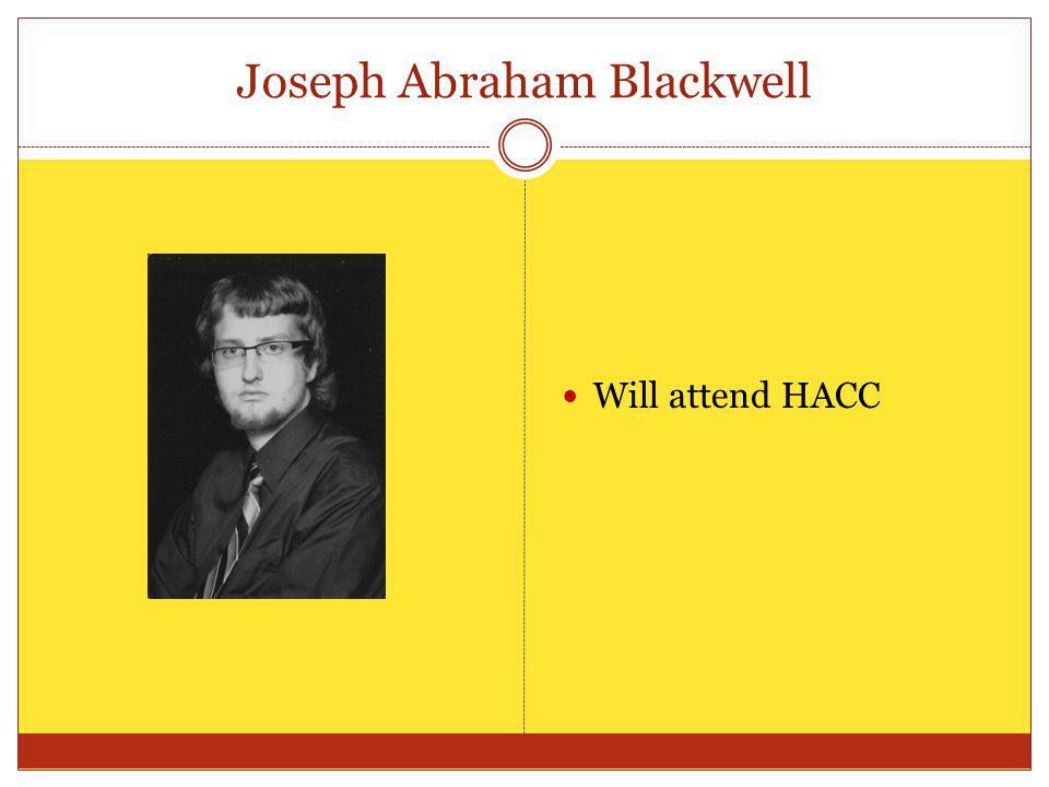 Joseph Abraham Blackwell Will attend HACC