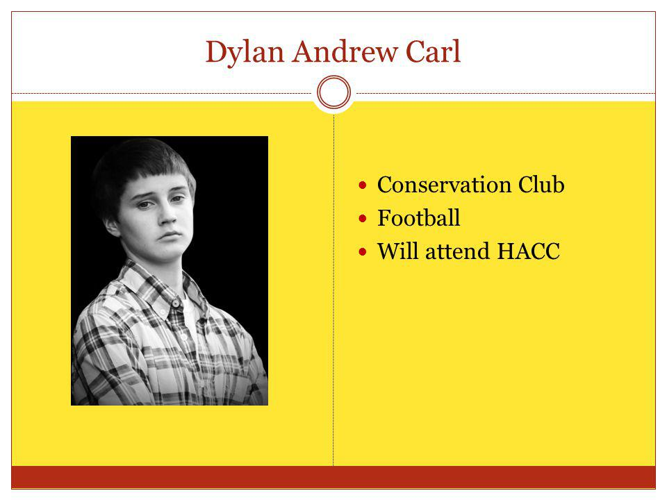 Dylan Andrew Carl Conservation Club Football Will attend HACC