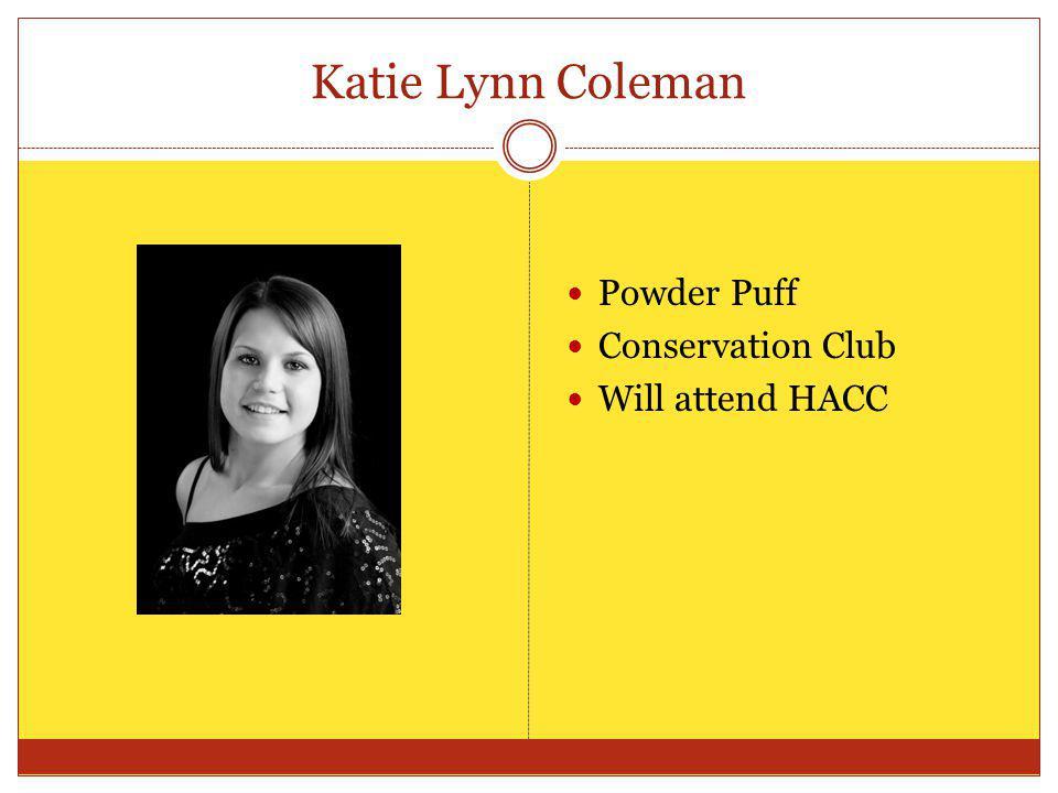 Katie Lynn Coleman Powder Puff Conservation Club Will attend HACC