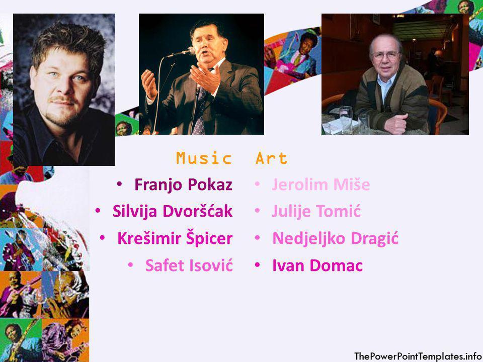 Music Franjo Pokaz Silvija Dvoršćak Krešimir Špicer Safet Isović Art Jerolim Miše Julije Tomić Nedjeljko Dragić Ivan Domac