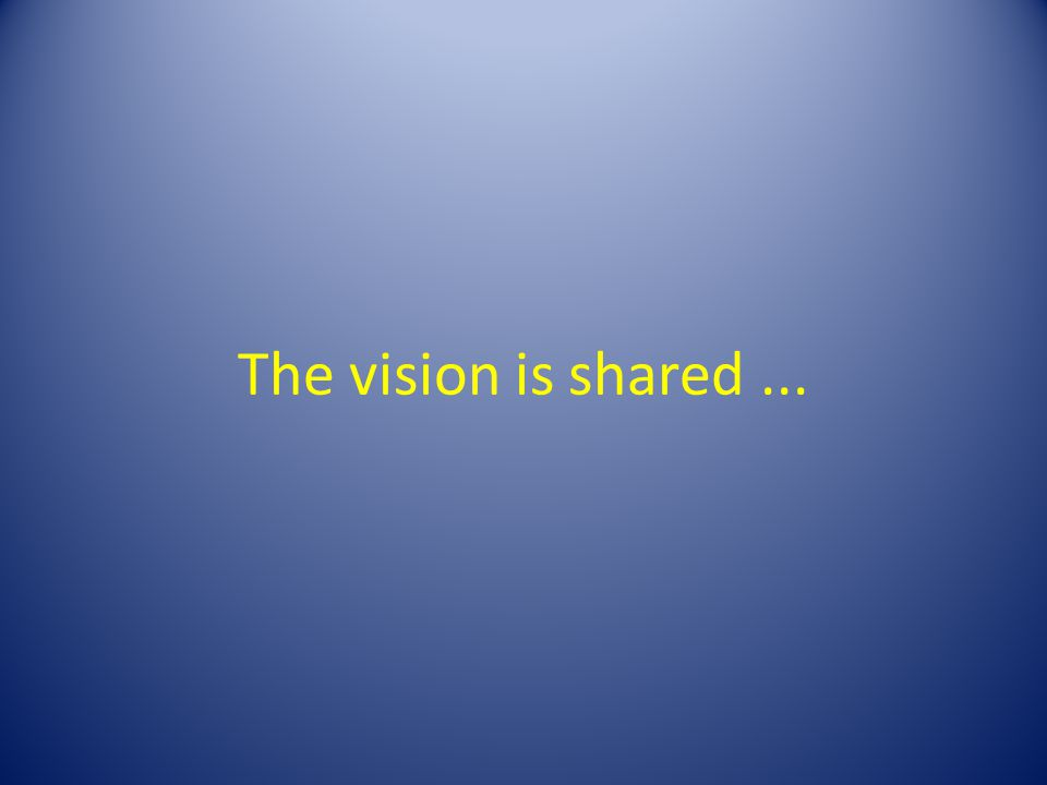The vision is shared...