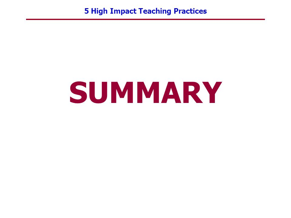 5 High Impact Teaching Practices SUMMARY