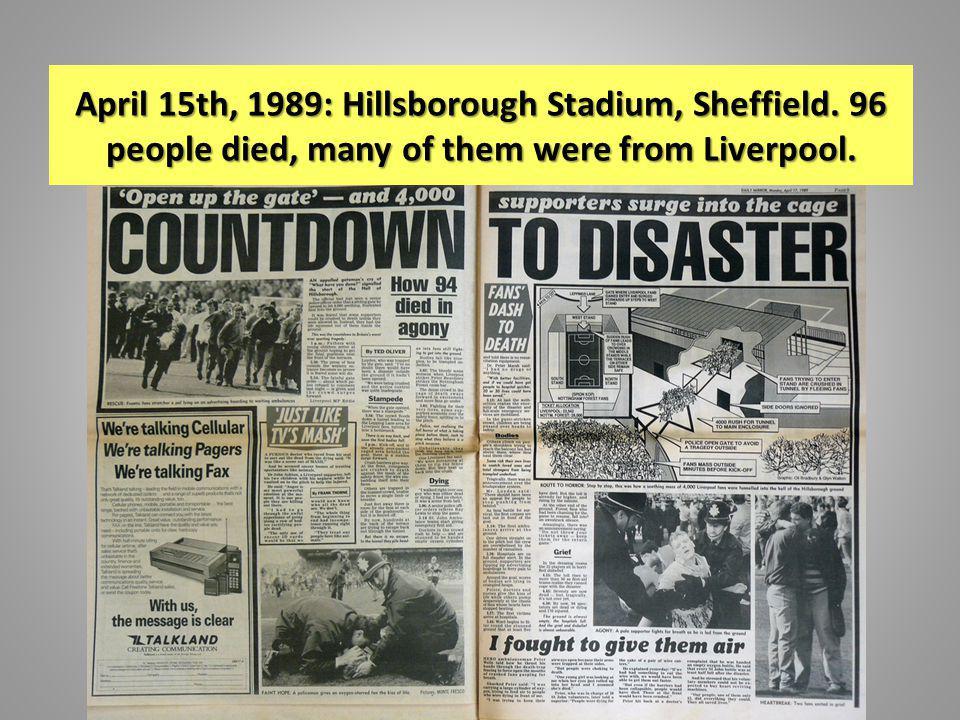 April 15th, 1989: Hillsborough Stadium, Sheffield.