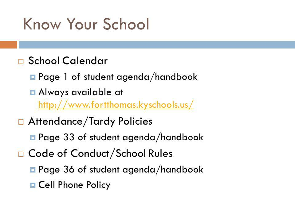 Know Your School School Calendar Page 1 of student agenda/handbook Always available at http://www.fortthomas.kyschools.us/ http://www.fortthomas.kysch