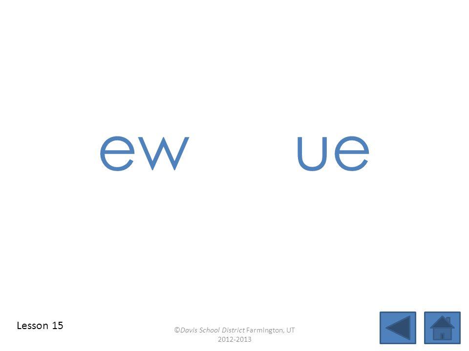 identify vowel patterns new blend together identify vowel patterns blend individual syllables identify vowel patterns blend individual syllables ©Davis School District Farmington, UT 2012-2013