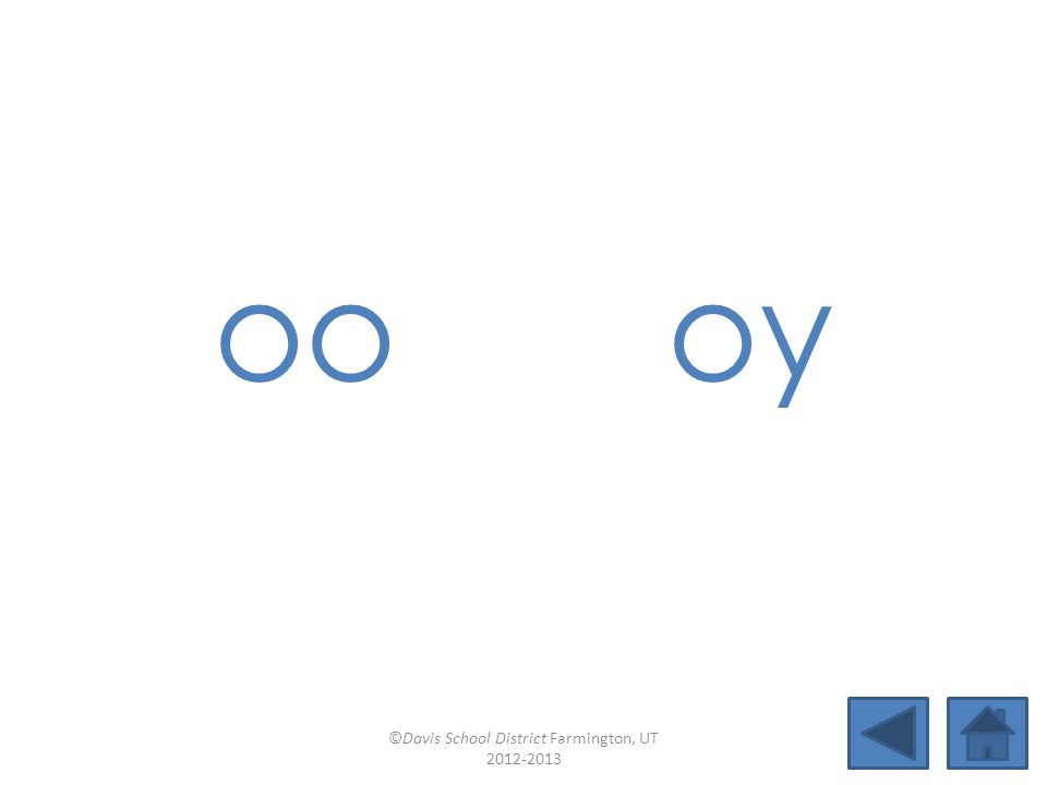 oi oo (book) Lesson 17 ©Davis School District Farmington, UT 2012-2013