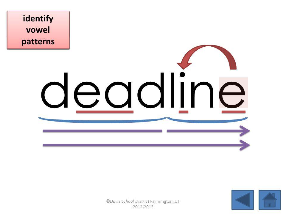 bread deadlineheadbreath insteadfeatherdiscussheadband backlashforeheaddreadfulmeadow ©Davis School District Farmington, UT 2012-2013