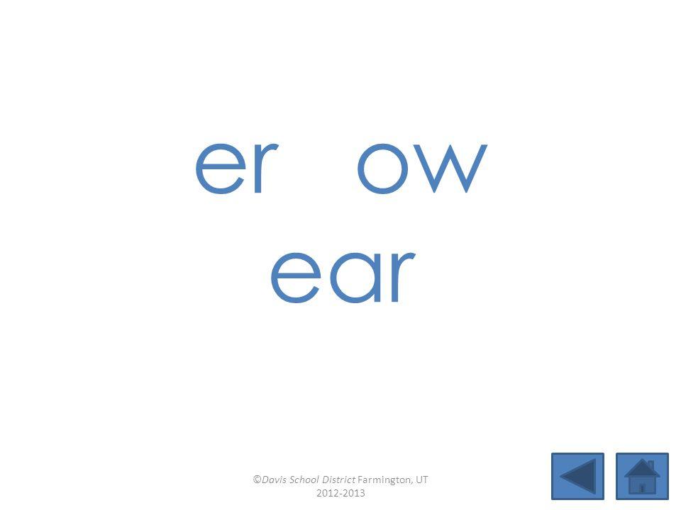 ir ou (out) ew Lesson 30 ©Davis School District Farmington, UT 2012-2013
