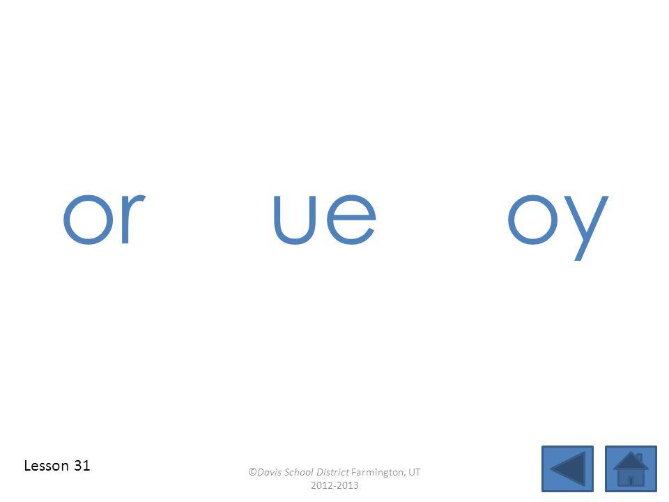 blend individual syllables identify vowel patterns torn blend together identify vowel patterns blend individual syllables ©Davis School District Farmington, UT 2012-2013