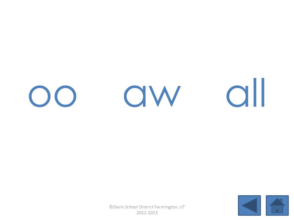 au ui wor (word) Lesson 34 ©Davis School District Farmington, UT 2012-2013