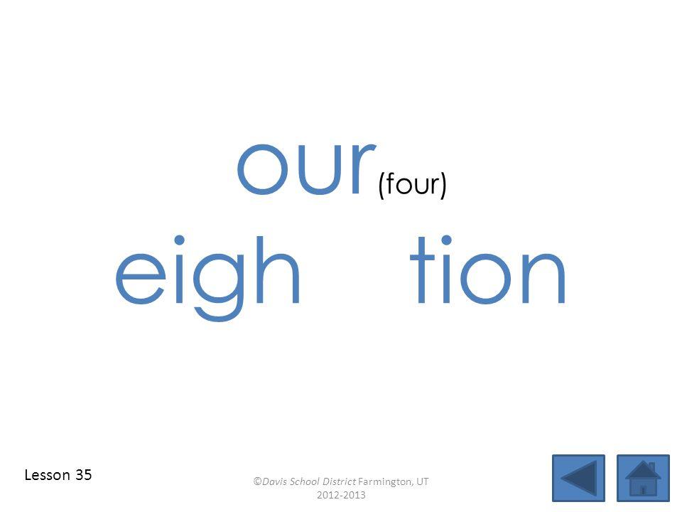 blend individual syllables identify vowel patterns eight blend together identify vowel patterns blend individual syllables ©Davis School District Farmington, UT 2012-2013
