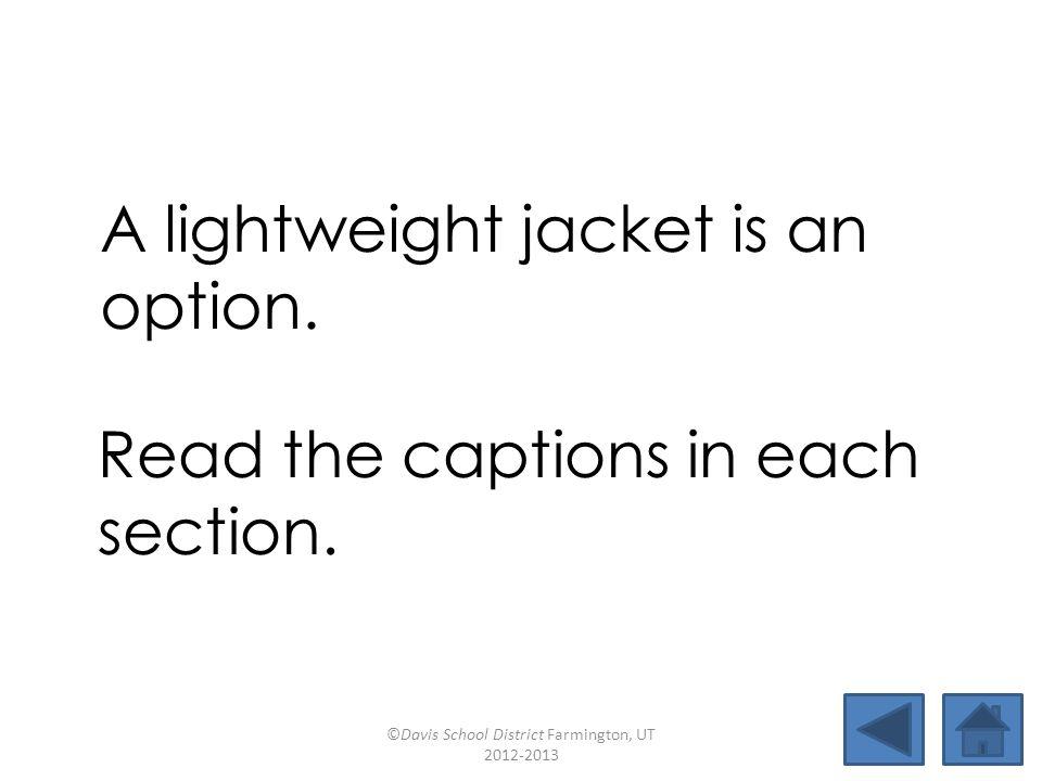eight lightweightyourdark freightercourtedfourteensection captionyourselfeighteenoption A lightweight jacket is an option.