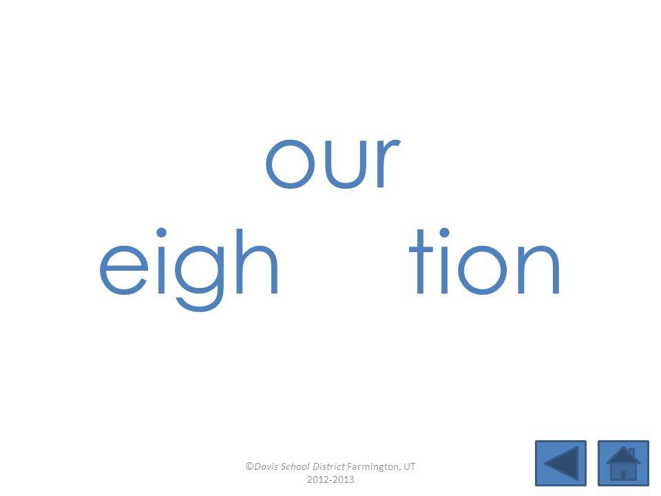 --y (baby) sion ture Lesson 36 ©Davis School District Farmington, UT 2012-2013