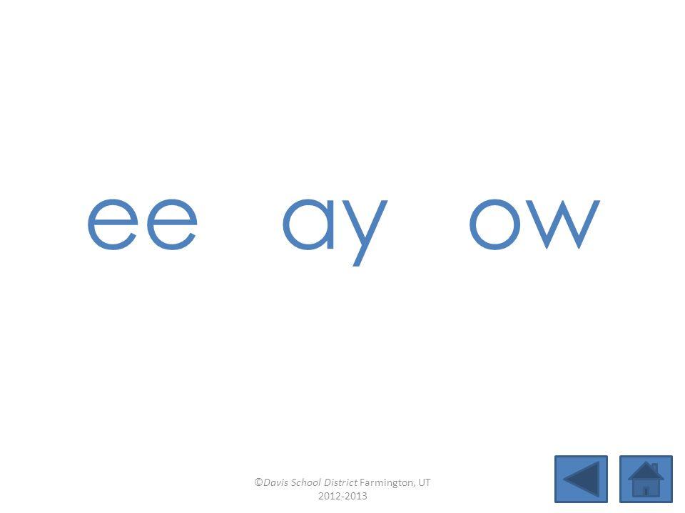 oa ie -e-o (open syllables) Lesson 39 ©Davis School District Farmington, UT 2012-2013