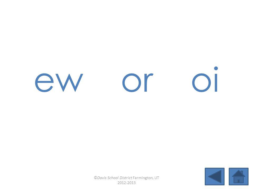 oy ur oo (book) Lesson 44 ©Davis School District Farmington, UT 2012-2013