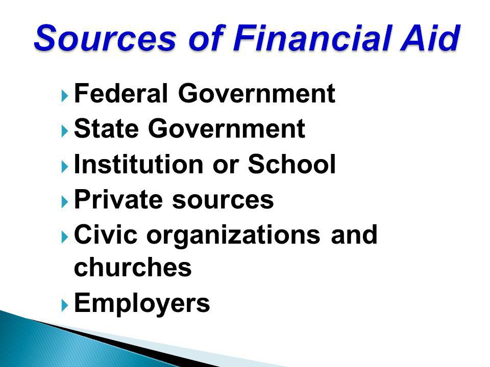 Federal Government State Government Institution or School Private sources Civic organizations and churches Employers