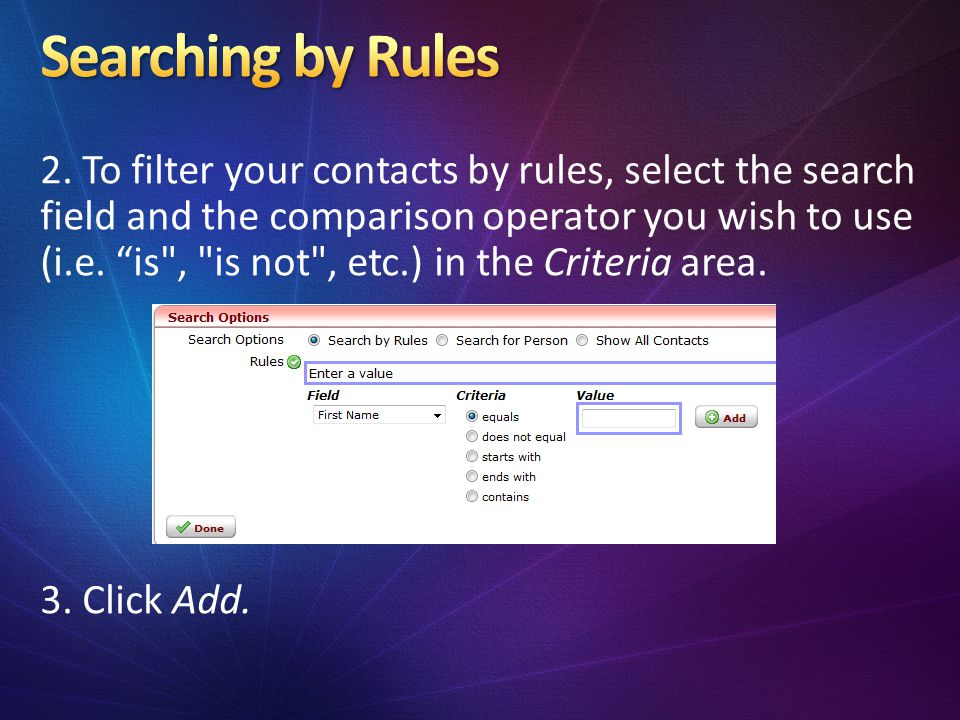 2. To filter your contacts by rules, select the search field and the comparison operator you wish to use (i.e. is