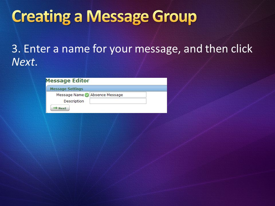 3. Enter a name for your message, and then click Next.